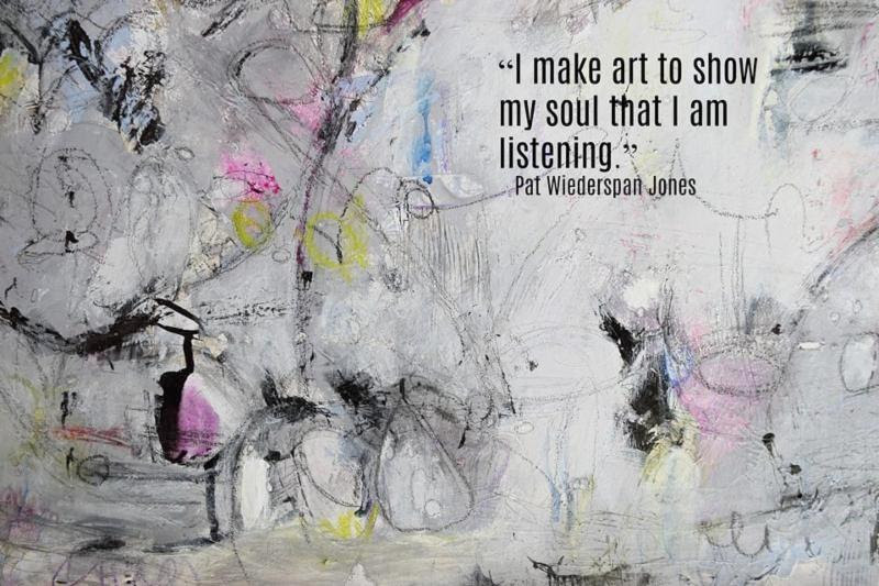 "Painting with words ""I make art to show my soul that I am listening."""